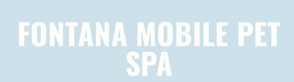Fontana Mobile Pet Spa